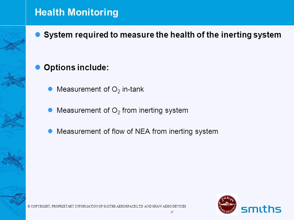 Health Monitoring System required to measure the health of the inerting system. Options include: Measurement of O2 in-tank.