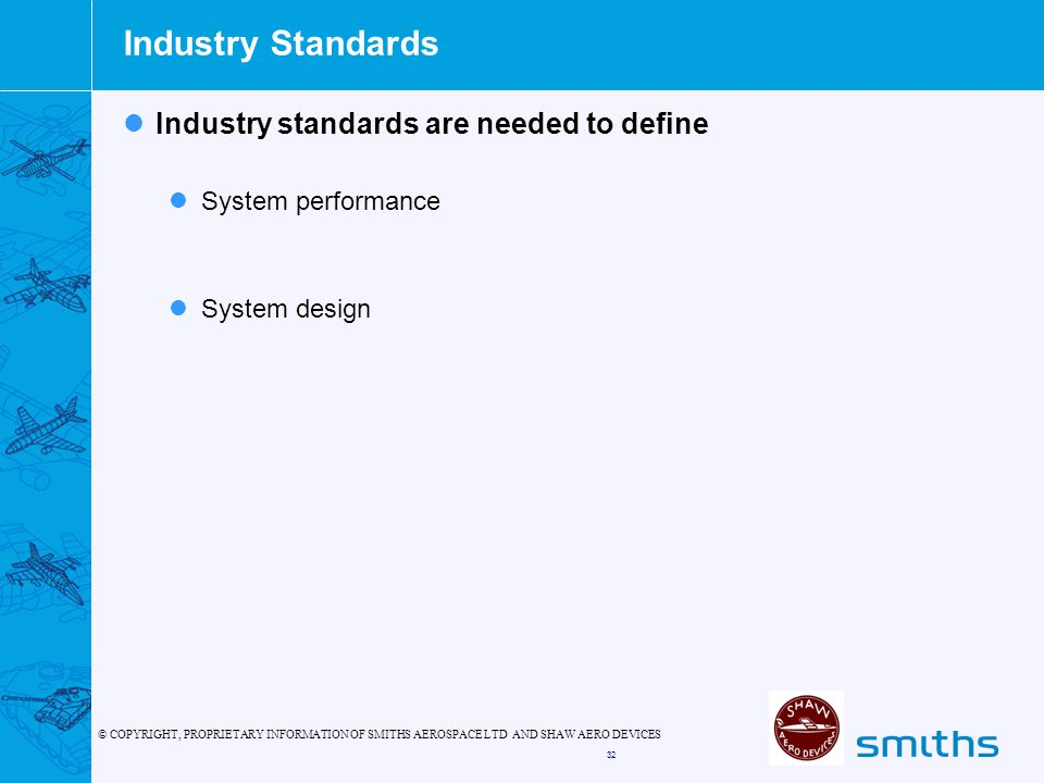 Industry Standards Industry standards are needed to define