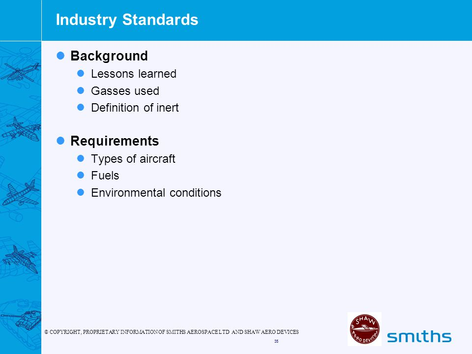 Industry Standards Background Requirements Lessons learned Gasses used