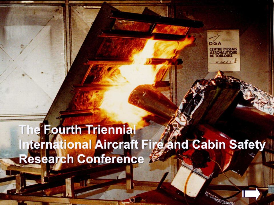 The Fourth Triennial International Aircraft Fire and Cabin Safety