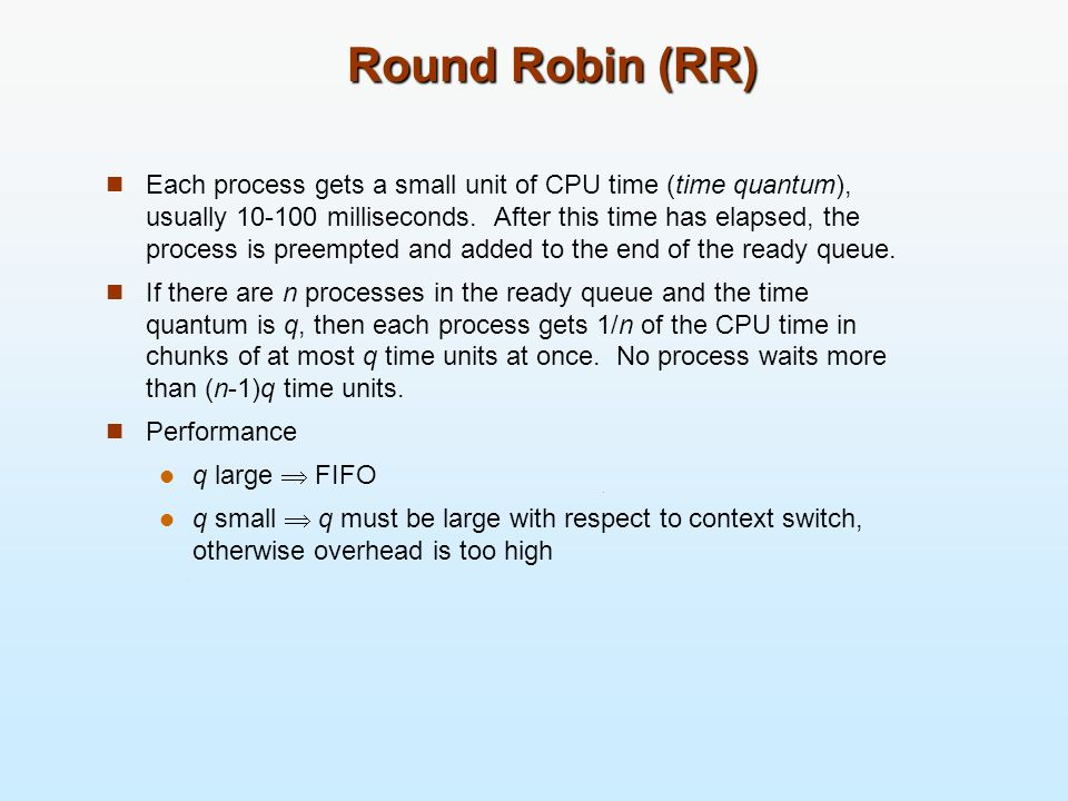 Round Robin (RR)