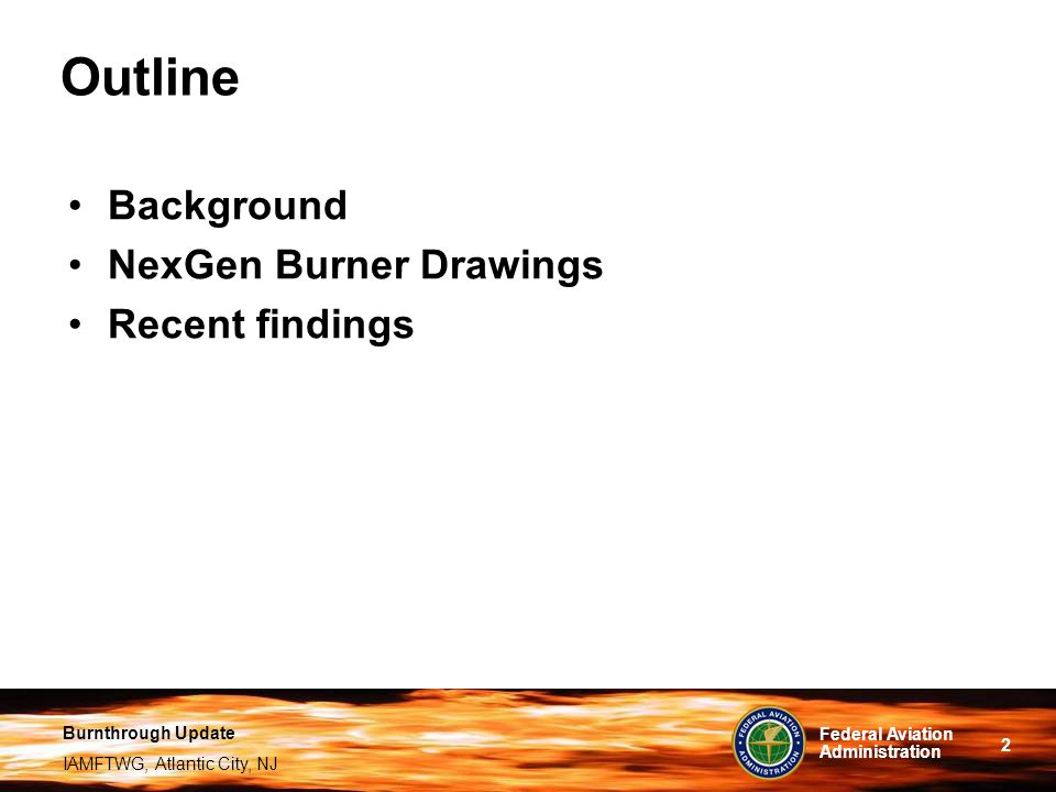 Outline Background NexGen Burner Drawings Recent findings