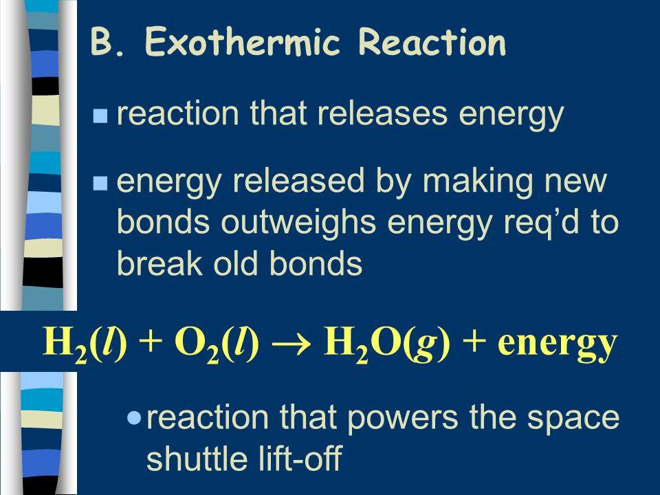 H2(l) + O2(l)  H2O(g) + energy
