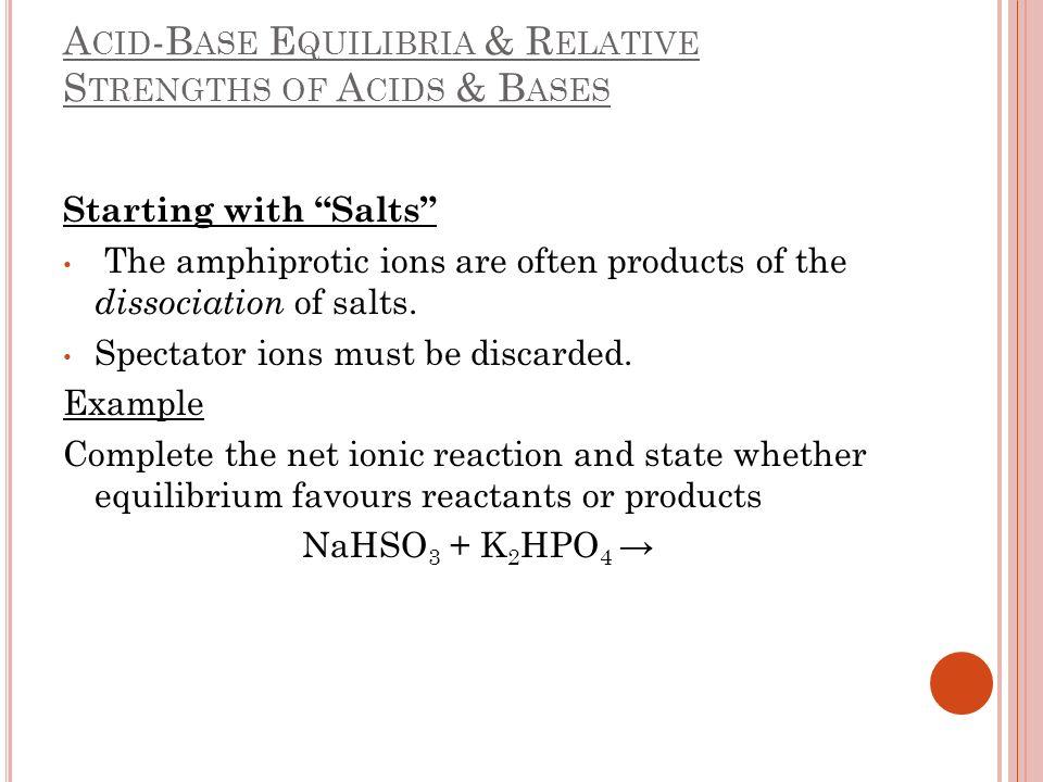 Acid-Base Equilibria & Relative Strengths of Acids & Bases
