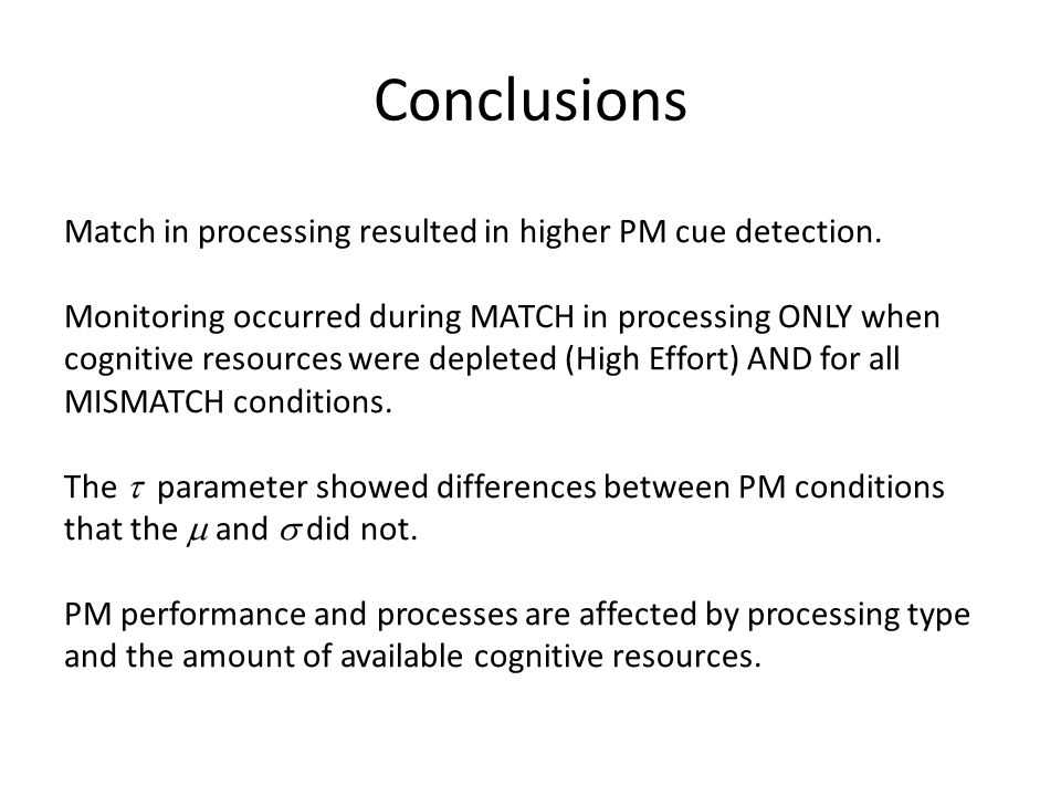 Conclusions Match in processing resulted in higher PM cue detection.