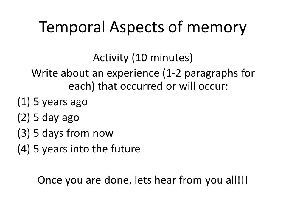 Temporal Aspects of memory