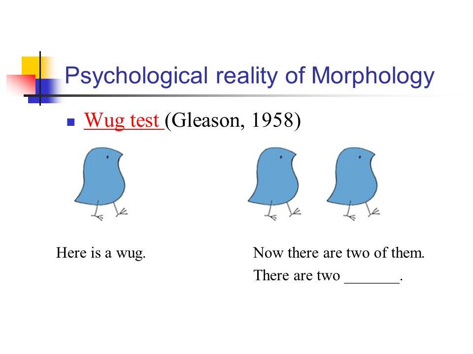 Psychological reality of Morphology