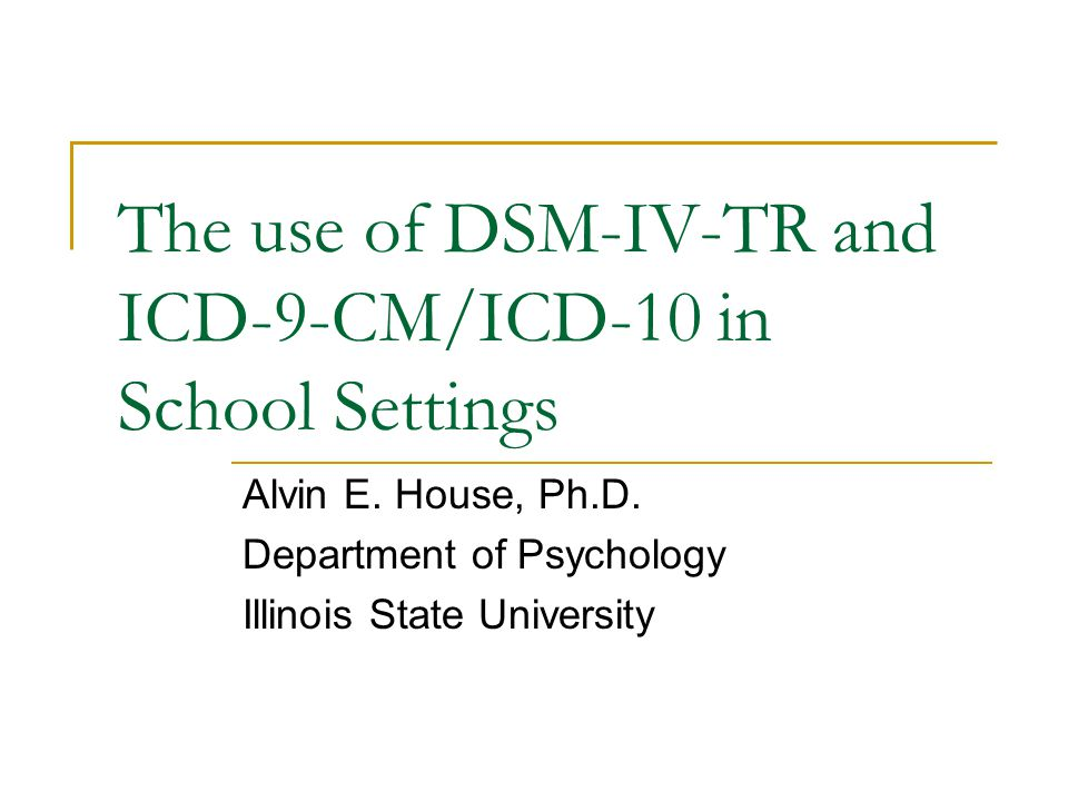 The use of DSM-IV-TR and ICD-9-CM/ICD-10 in School Settings