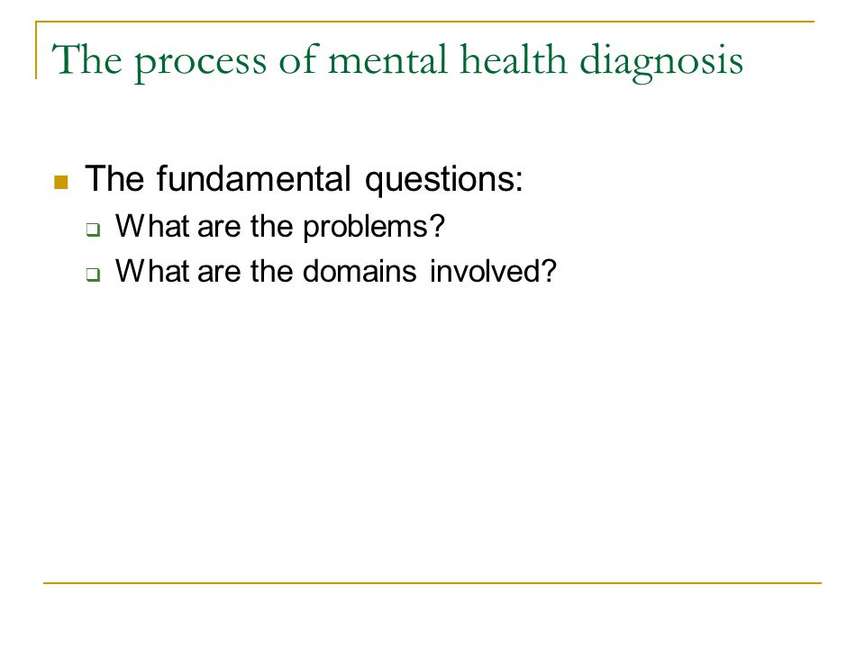 The process of mental health diagnosis