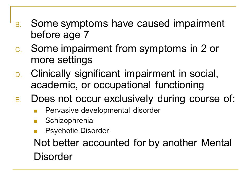 Some symptoms have caused impairment before age 7