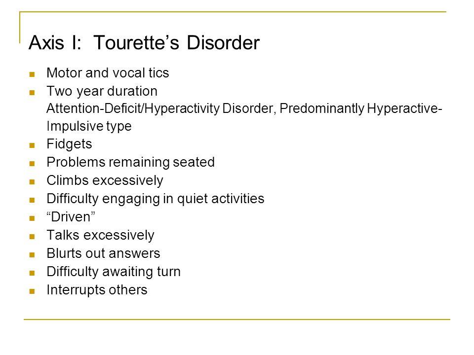 Axis I: Tourette's Disorder