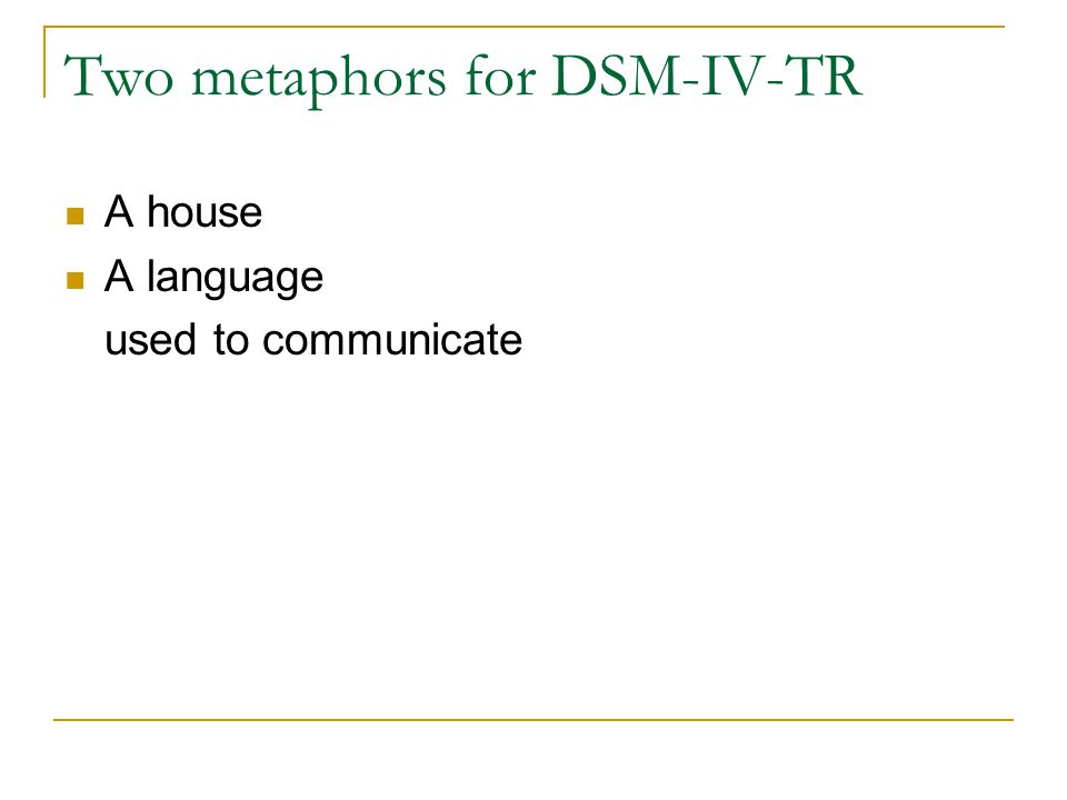 Two metaphors for DSM-IV-TR