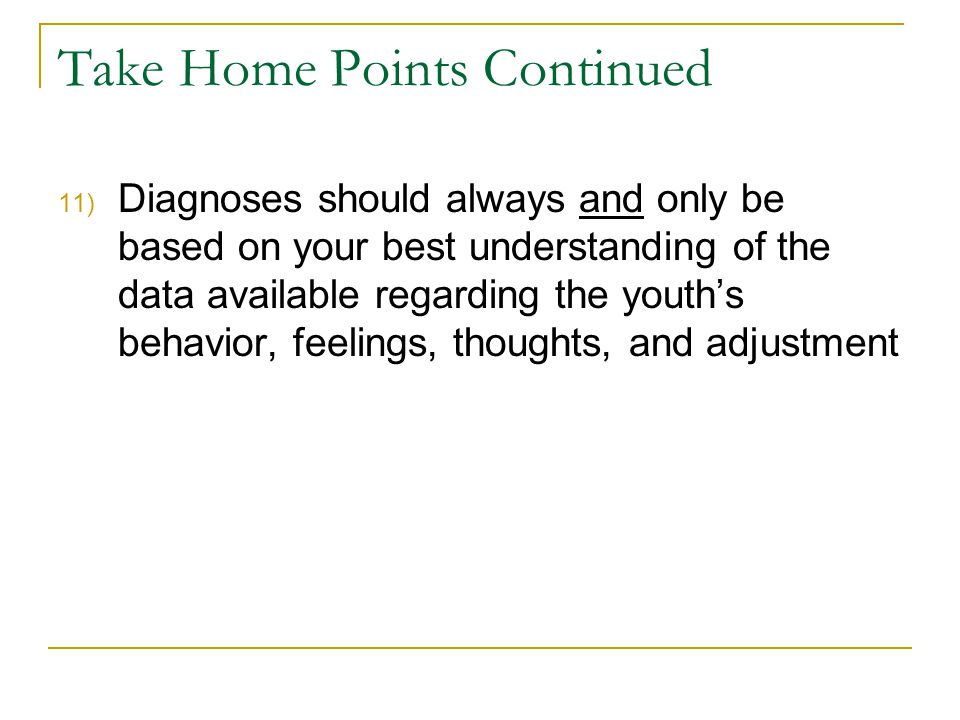 Take Home Points Continued