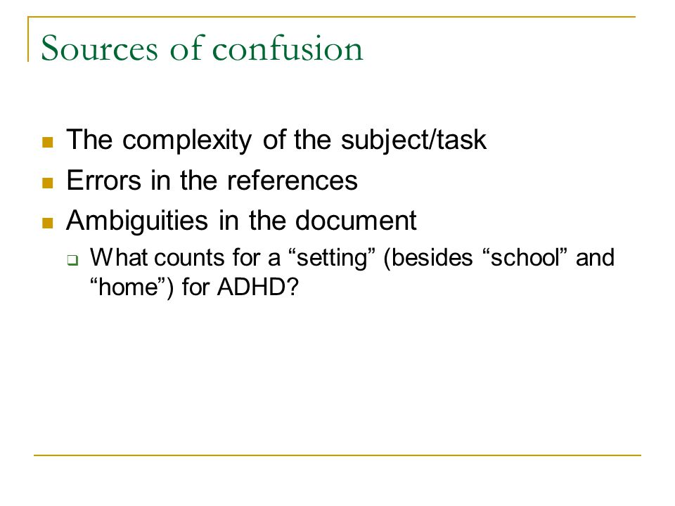Sources of confusion The complexity of the subject/task