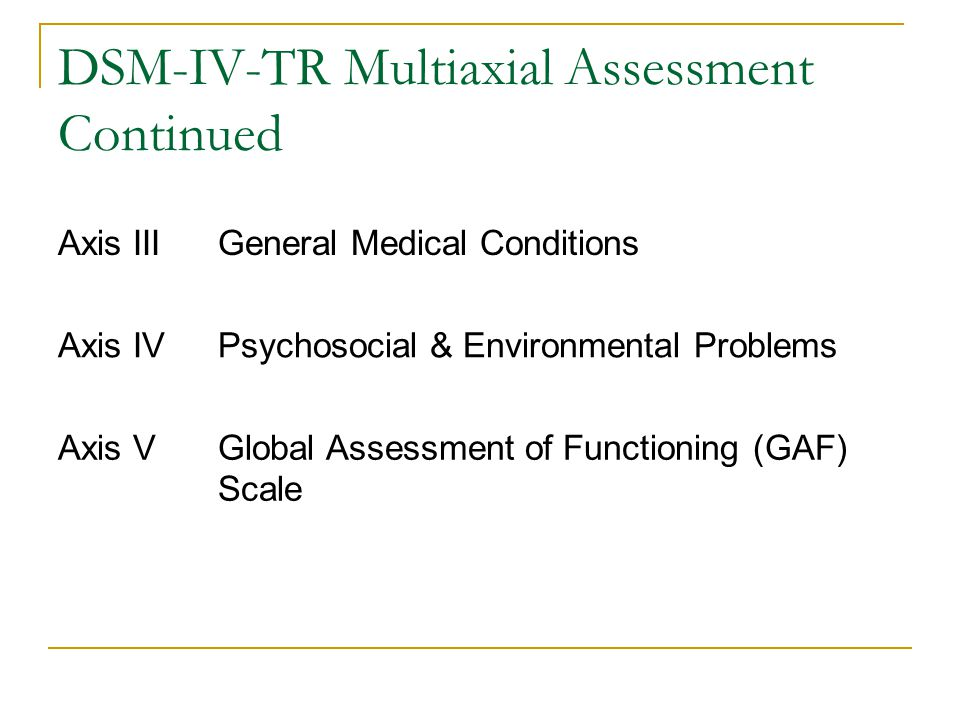 DSM-IV-TR Multiaxial Assessment Continued