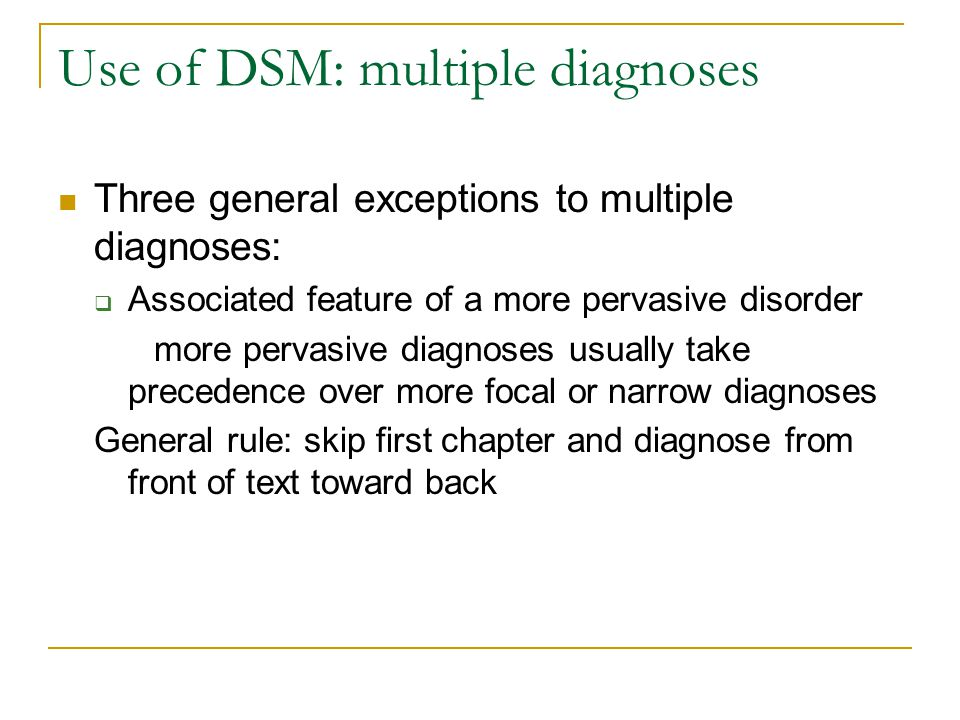 Use of DSM: multiple diagnoses