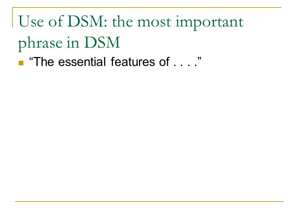 Use of DSM: the most important phrase in DSM