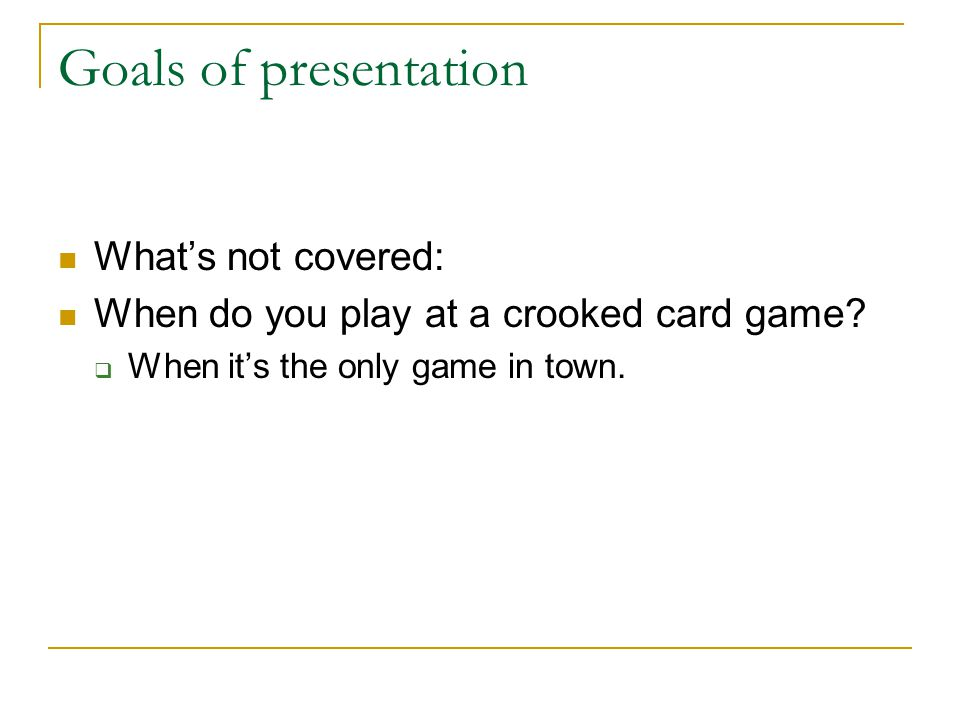 Goals of presentation What's not covered: