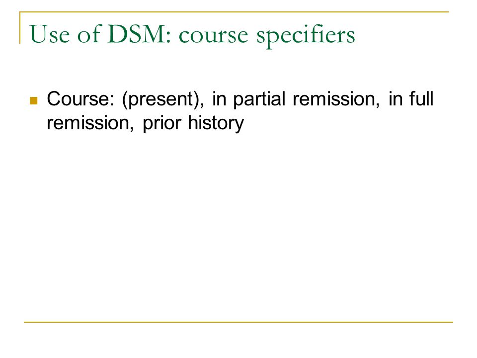 Use of DSM: course specifiers