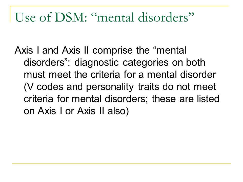 Use of DSM: mental disorders