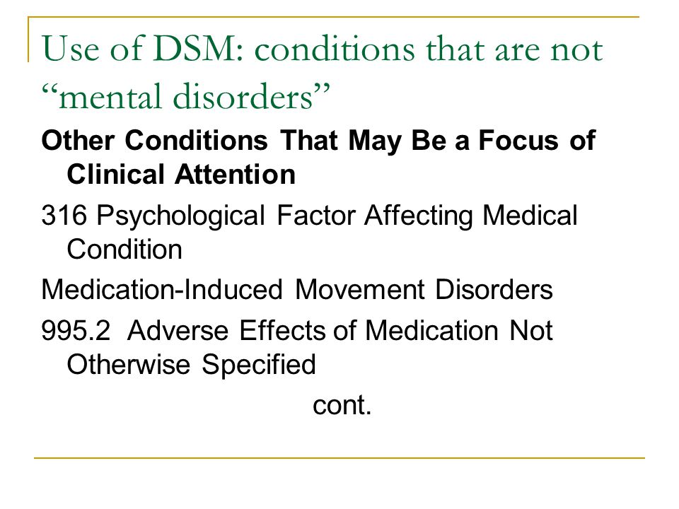 Use of DSM: conditions that are not mental disorders