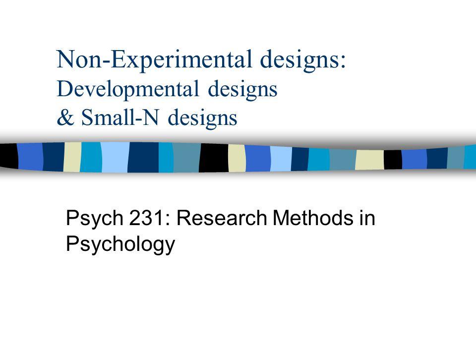Non-Experimental designs: Developmental designs & Small-N designs