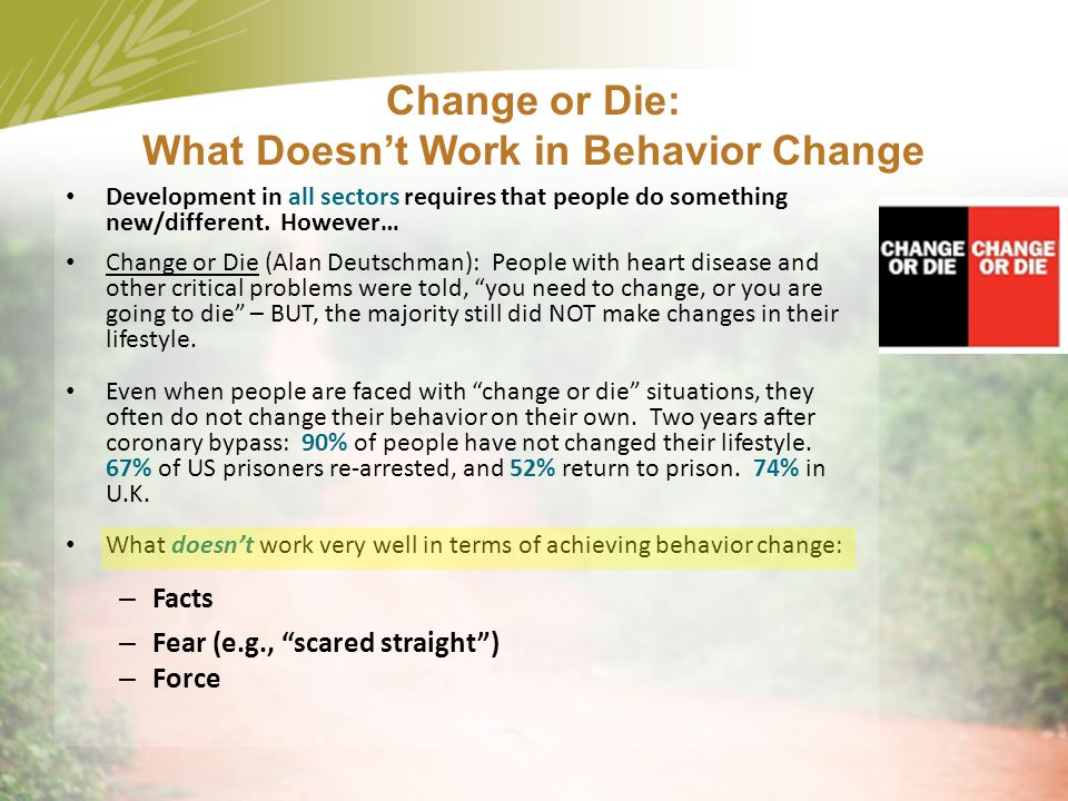 Change or Die: What Doesn't Work in Behavior Change