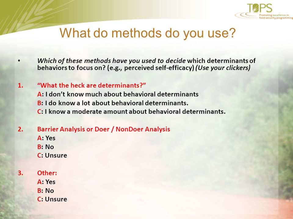 What do methods do you use
