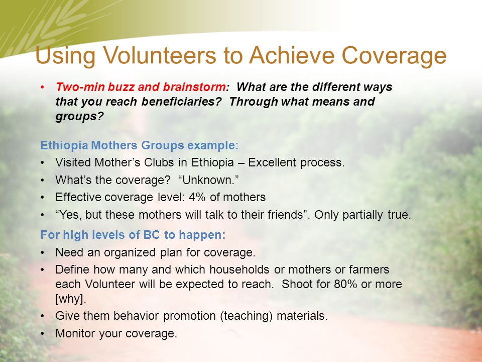 Using Volunteers to Achieve Coverage