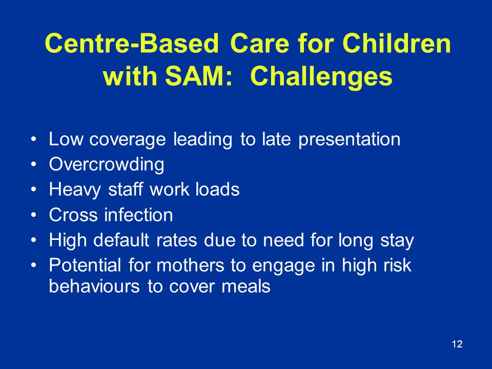 Centre-Based Care for Children with SAM: Challenges