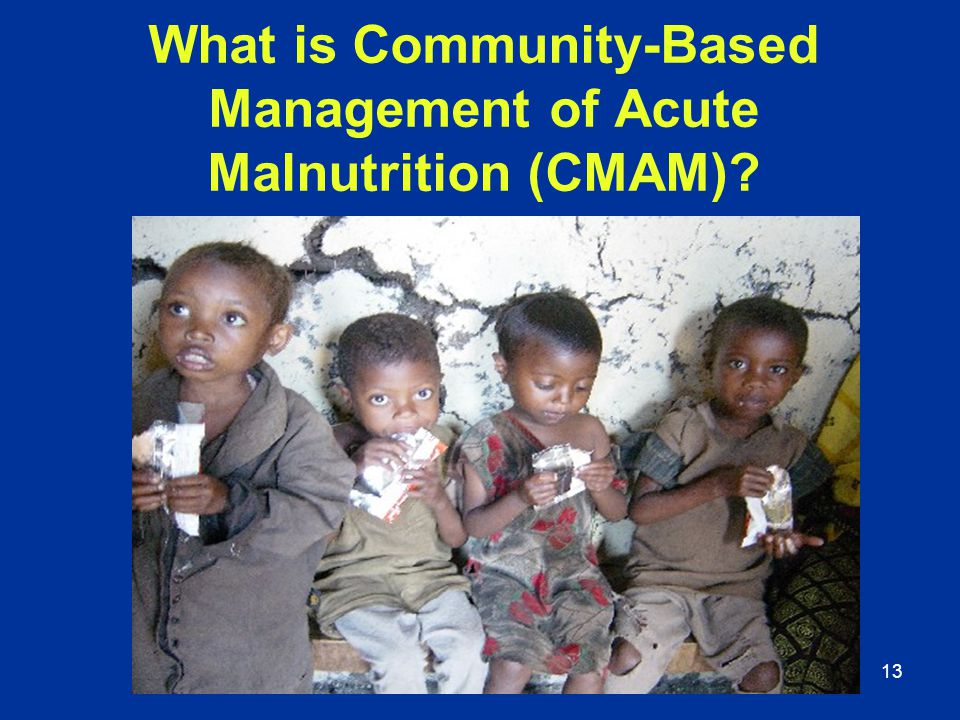 What is Community-Based Management of Acute Malnutrition (CMAM)