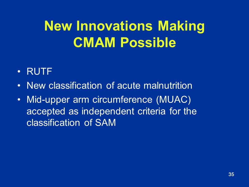 New Innovations Making CMAM Possible