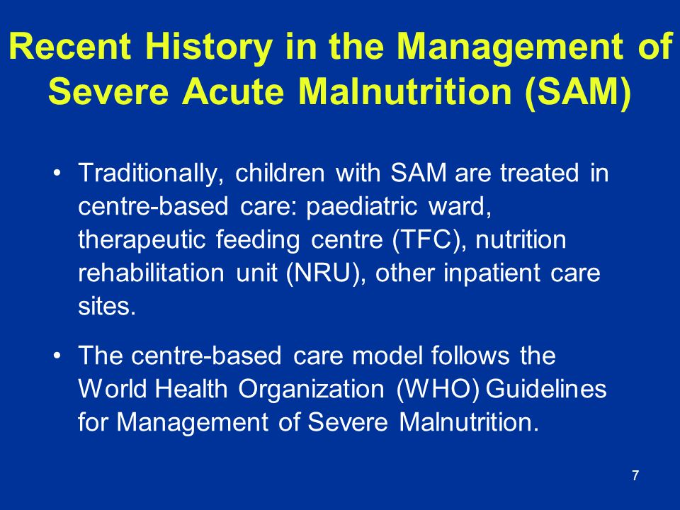 Recent History in the Management of Severe Acute Malnutrition (SAM)