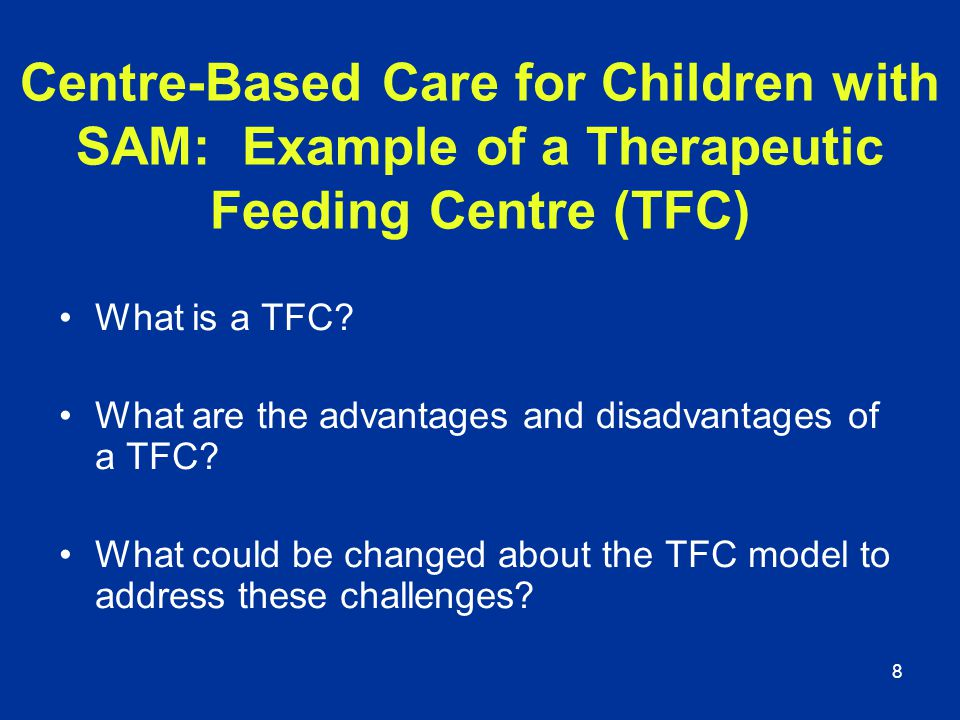 Centre-Based Care for Children with SAM: Example of a Therapeutic Feeding Centre (TFC)