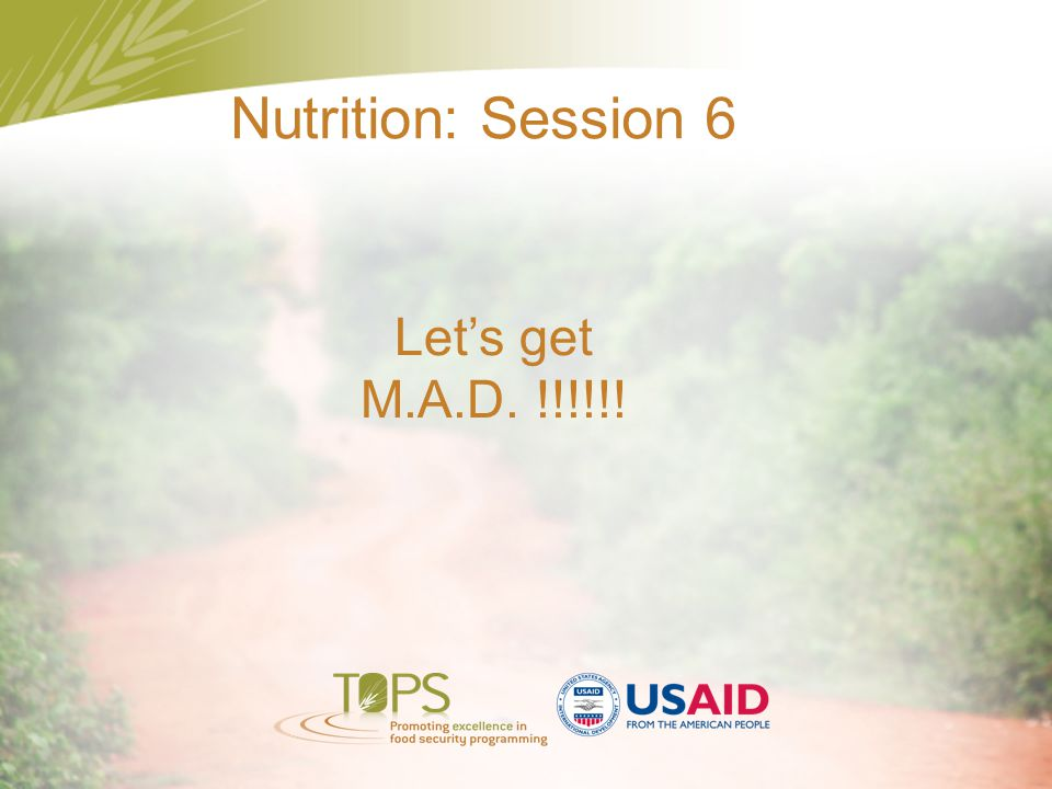 Nutrition: Session 6 Let's get M.A.D. !!!!!!