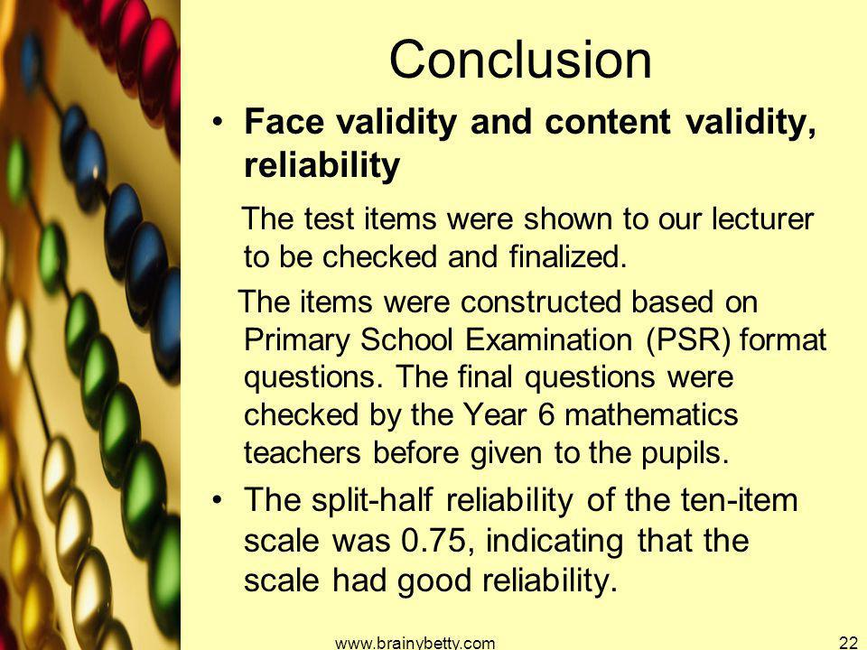 Conclusion Face validity and content validity, reliability