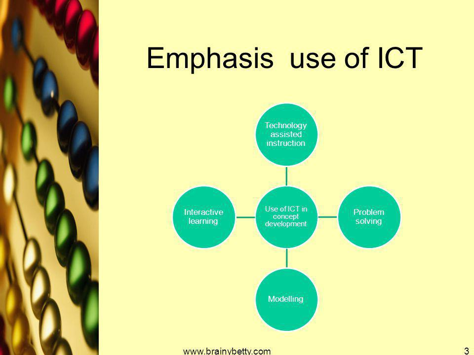 Emphasis use of ICT www.brainybetty.com