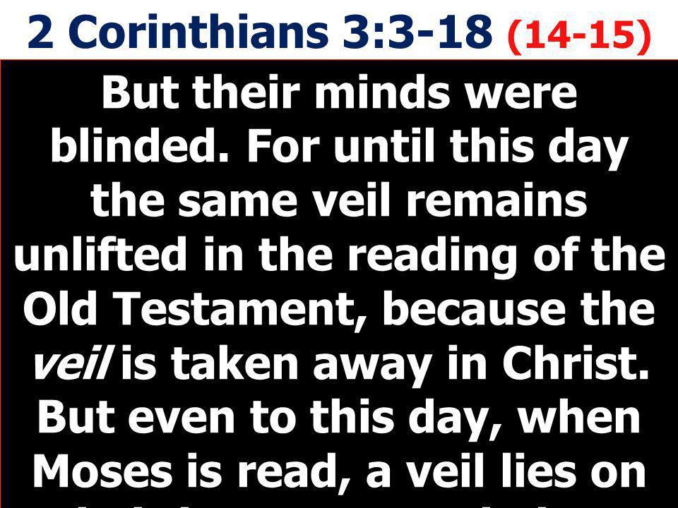 2 Corinthians 3:3-18 (14-15)
