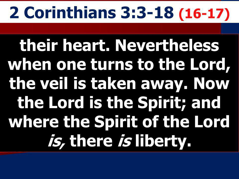 2 Corinthians 3:3-18 (16-17)