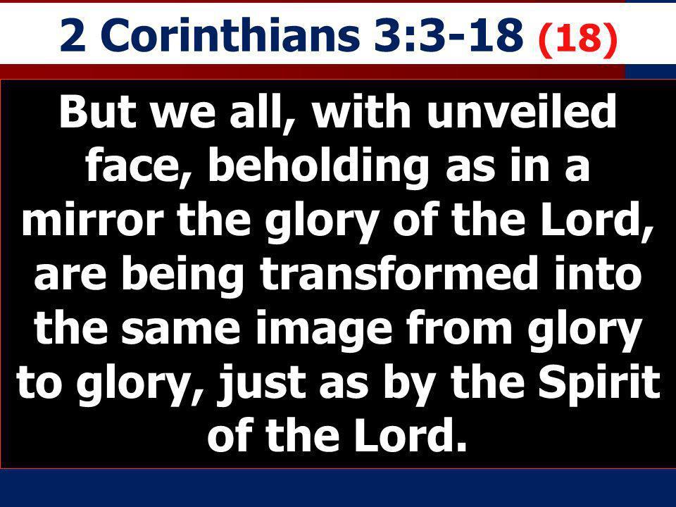 2 Corinthians 3:3-18 (18)