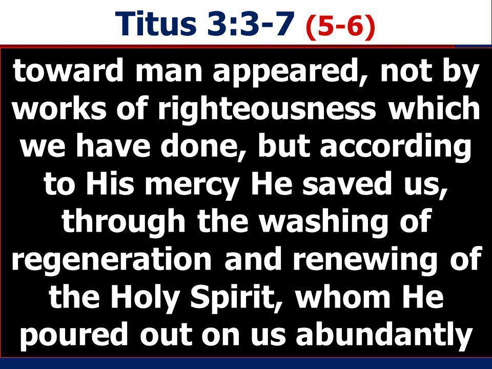 Titus 3:3-7 (5-6)