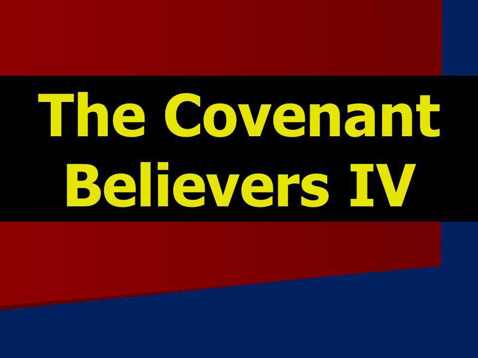 The Covenant Believers IV