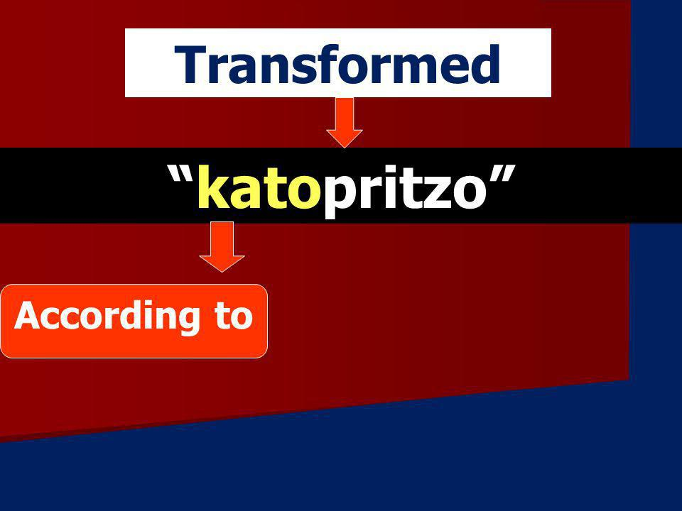 Transformed katopritzo According to