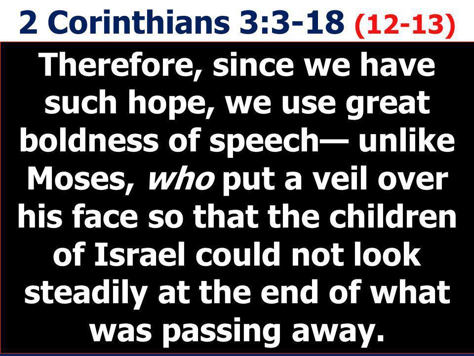 2 Corinthians 3:3-18 (12-13)