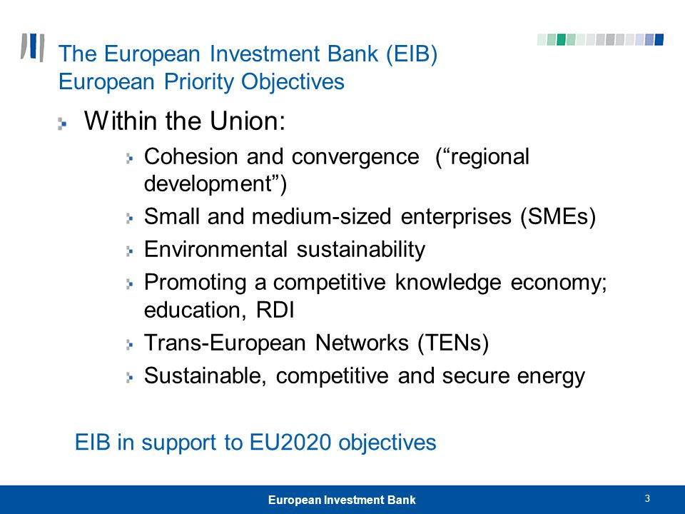 The European Investment Bank (EIB) European Priority Objectives