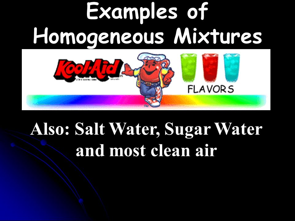 Examples of Homogeneous Mixtures