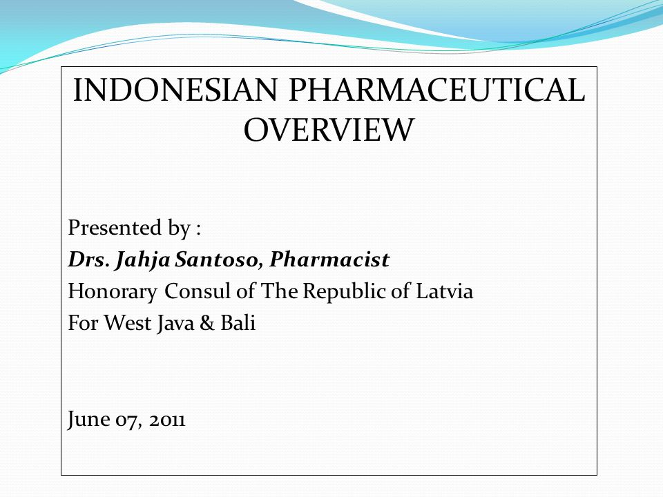INDONESIAN PHARMACEUTICAL OVERVIEW