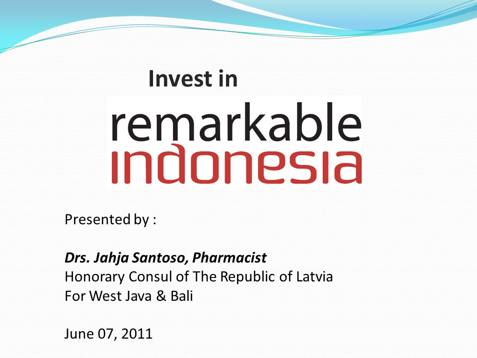 Invest in Presented by : Drs. Jahja Santoso, Pharmacist