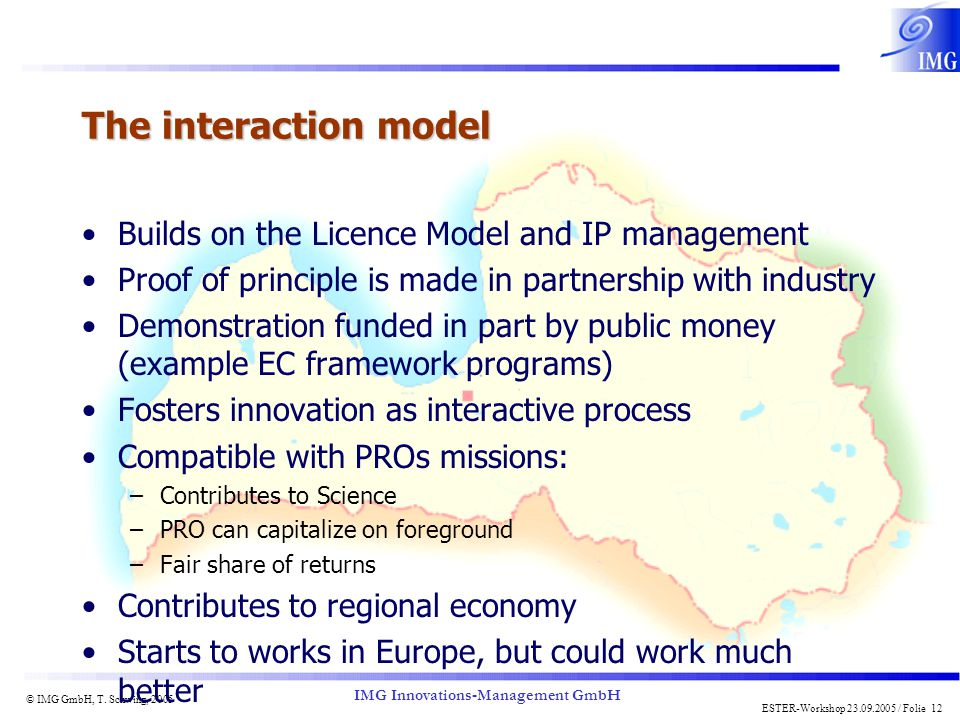 The interaction model Builds on the Licence Model and IP management