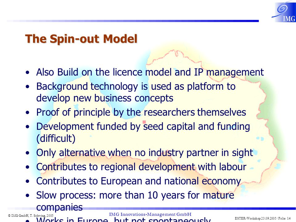 The Spin-out Model Also Build on the licence model and IP management